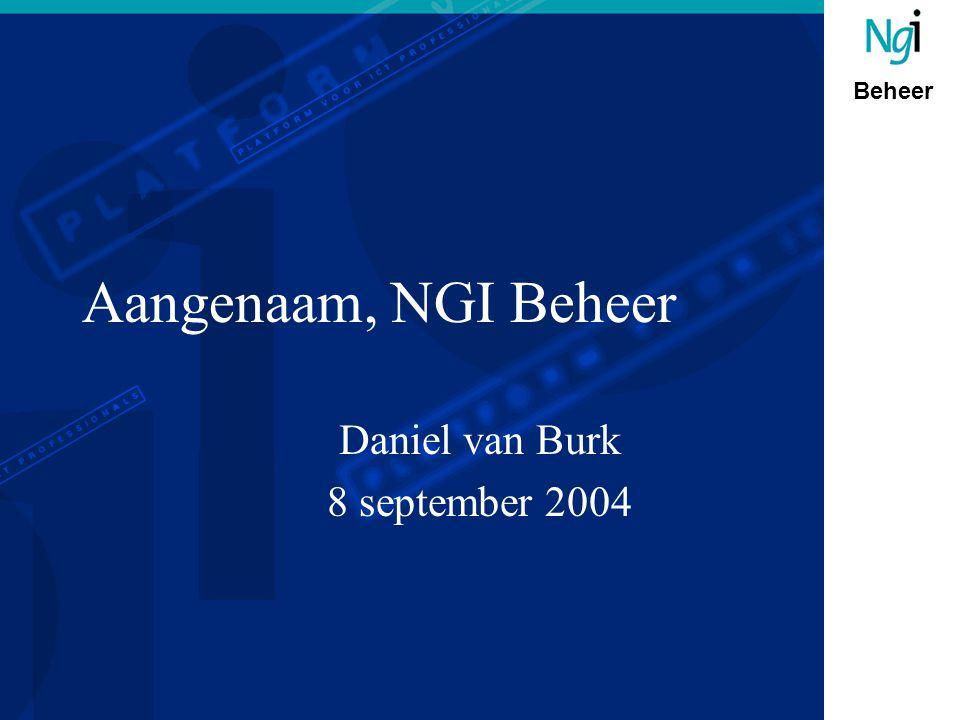 Beheer Aangenaam, NGI Beheer Daniel van Burk 8 september 2004