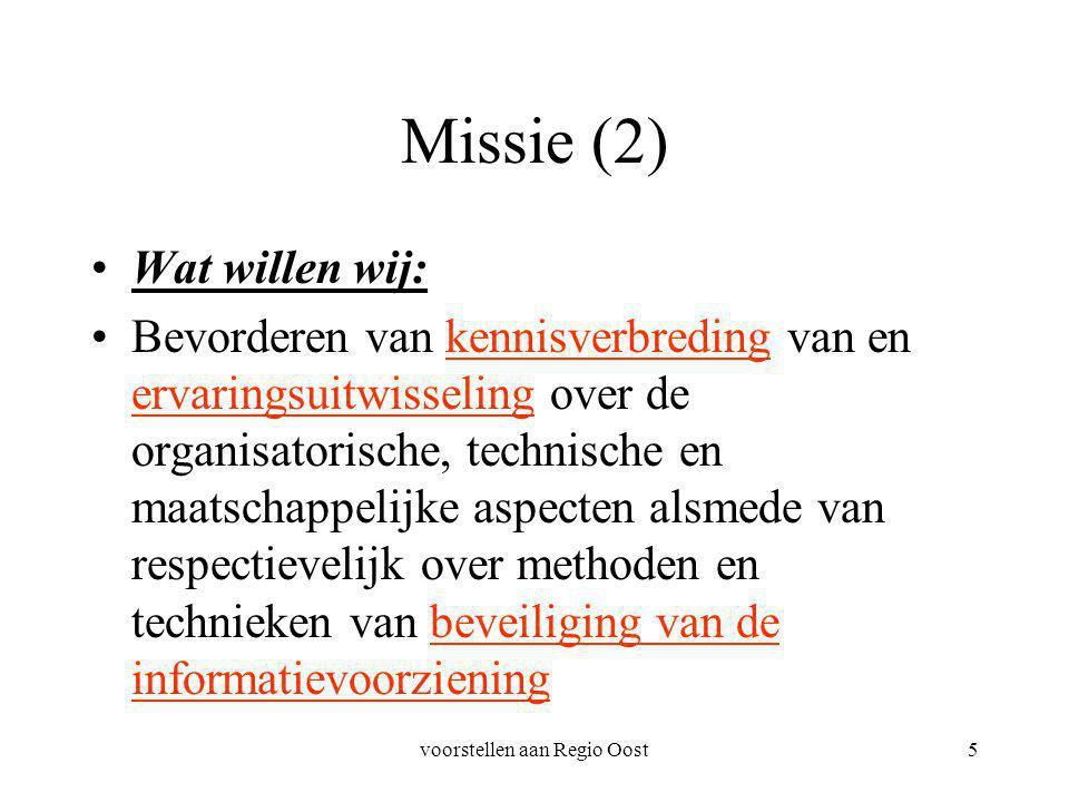 voorstellen aan Regio Oost6 Missie (3) Voor wie: De afdeling organiseert activiteiten voor op dit vakgebied betrokkenen en geïnteresseerden.