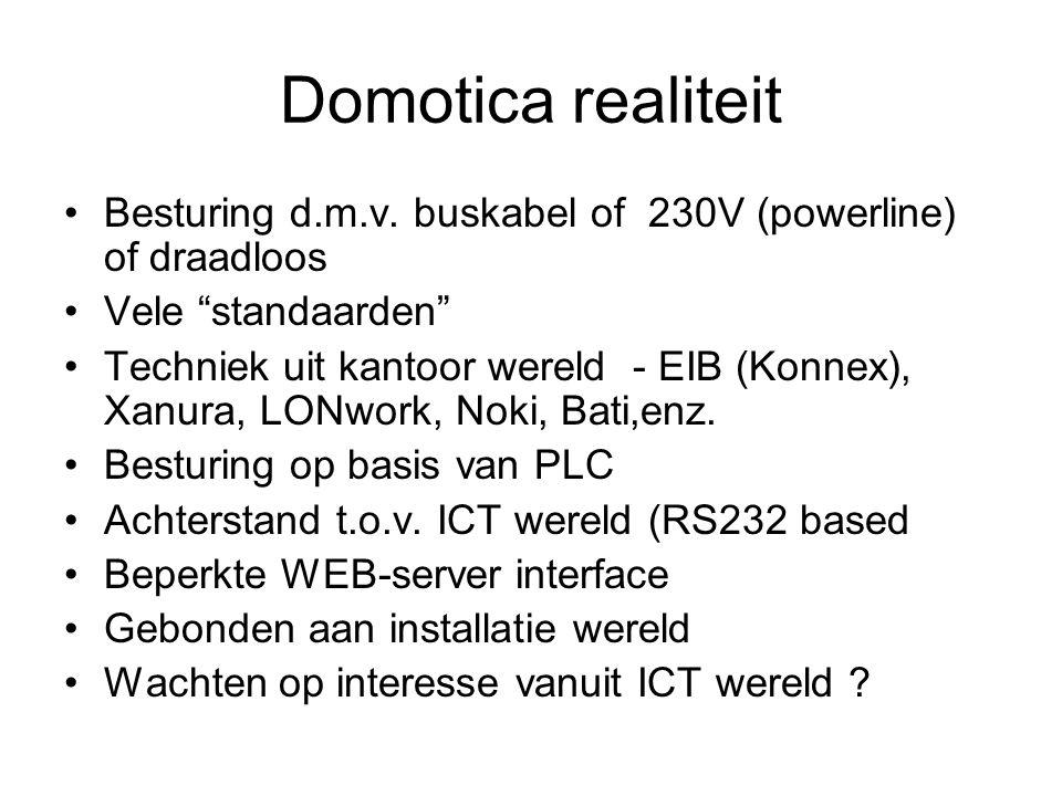 "Domotica realiteit Besturing d.m.v. buskabel of 230V (powerline) of draadloos Vele ""standaarden"" Techniek uit kantoor wereld - EIB (Konnex), Xanura, L"