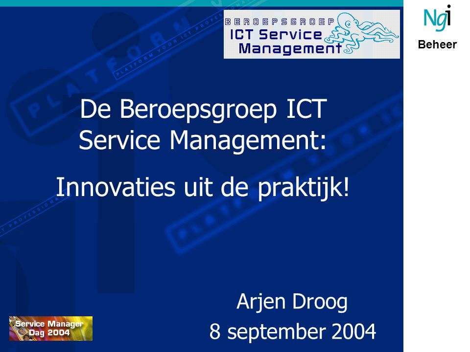 Beheer De Beroepsgroep ICT Service Management: Innovaties uit de praktijk.