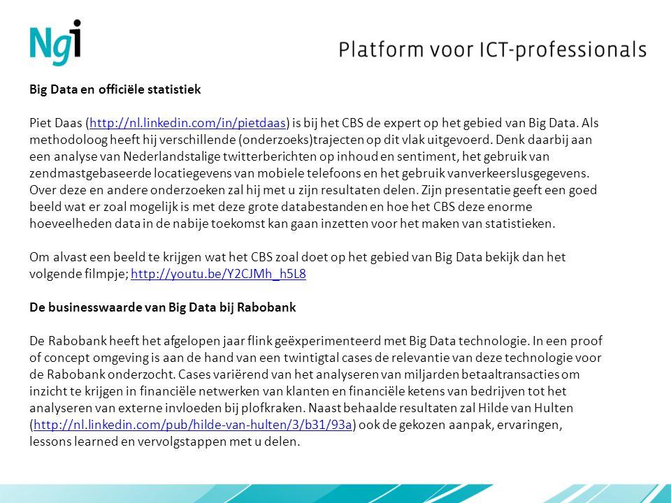 Big Data en officiële statistiek Piet Daas (http://nl.linkedin.com/in/pietdaas) is bij het CBS de expert op het gebied van Big Data. Als methodoloog h
