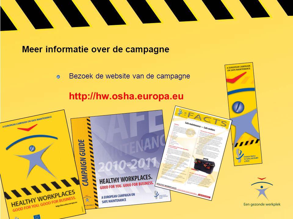 Meer informatie over de campagne Bezoek de website van de campagne http://hw.osha.europa.eu