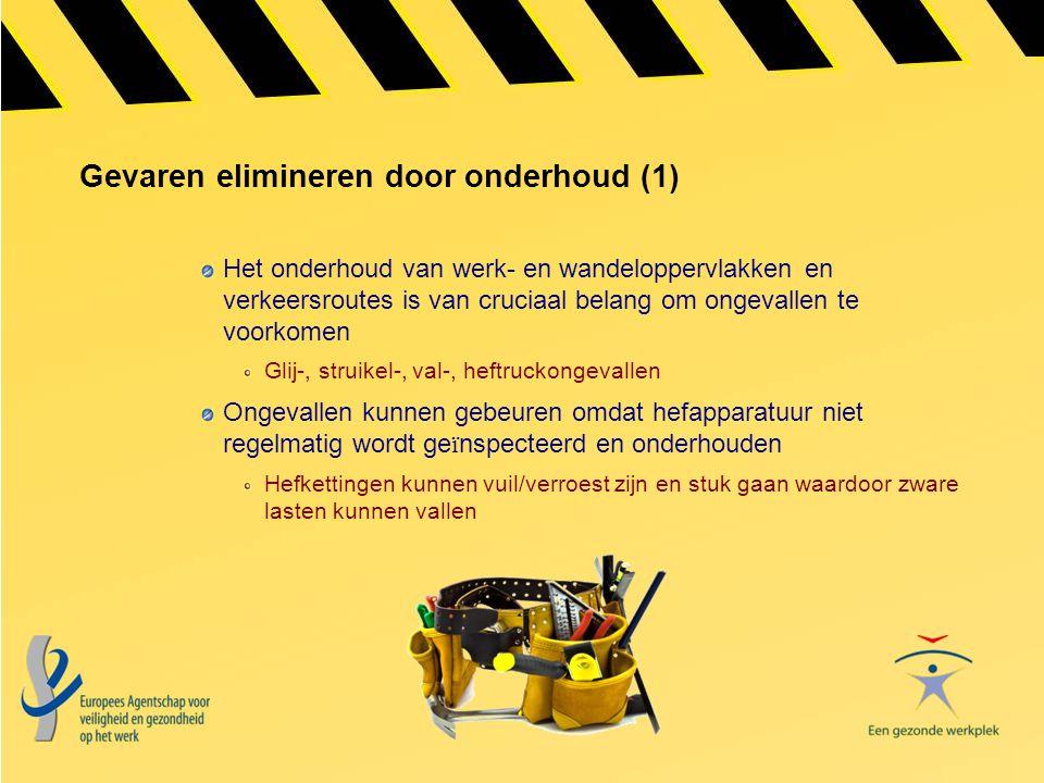 Gevaren elimineren door onderhoud (1) Het onderhoud van werk- en wandeloppervlakken en verkeersroutes is van cruciaal belang om ongevallen te voorkome