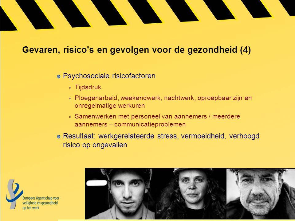 Gevaren, risico's en gevolgen voor de gezondheid (4) Psychosociale risicofactoren Tijdsdruk Ploegenarbeid, weekendwerk, nachtwerk, oproepbaar zijn en