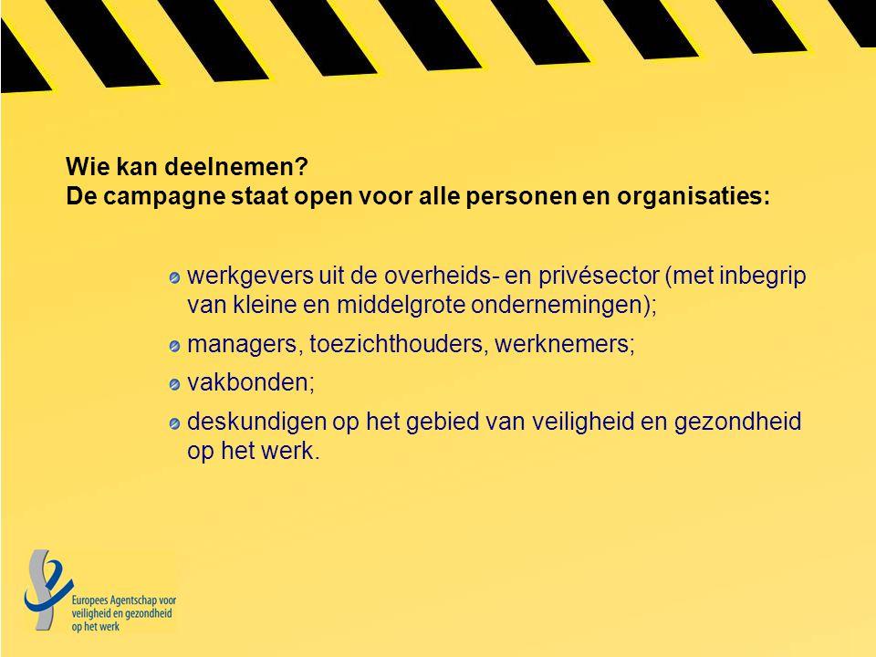 Wie kan deelnemen? De campagne staat open voor alle personen en organisaties: werkgevers uit de overheids- en privésector (met inbegrip van kleine en