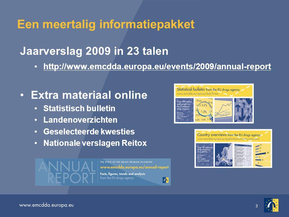 3 Een meertalig informatiepakket Jaarverslag 2009 in 23 talen http://www.emcdda.europa.eu/events/2009/annual-report Extra materiaal online Statistisch