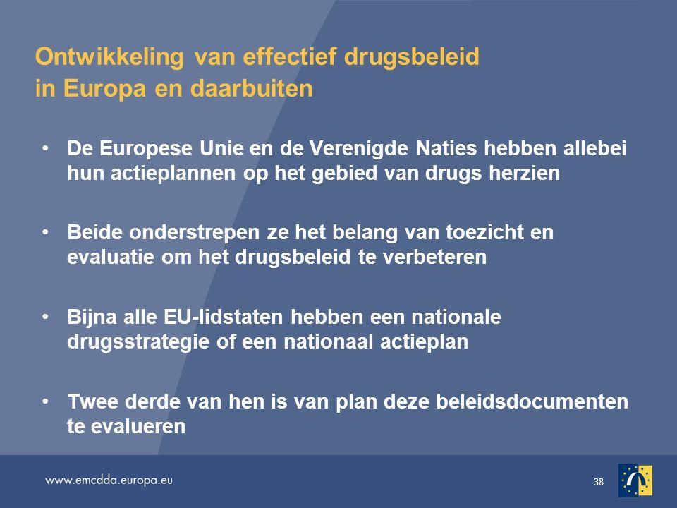 38 Ontwikkeling van effectief drugsbeleid in Europa en daarbuiten De Europese Unie en de Verenigde Naties hebben allebei hun actieplannen op het gebie