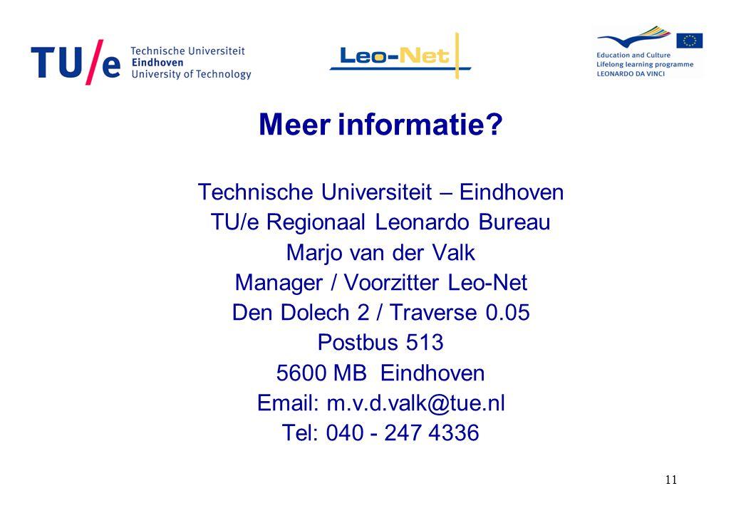 11 Meer informatie? Technische Universiteit – Eindhoven TU/e Regionaal Leonardo Bureau Marjo van der Valk Manager / Voorzitter Leo-Net Den Dolech 2 /