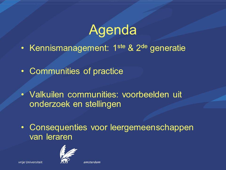 Agenda Kennismanagement: 1 ste & 2 de generatie Communities of practice Valkuilen communities: voorbeelden uit onderzoek en stellingen Consequenties v