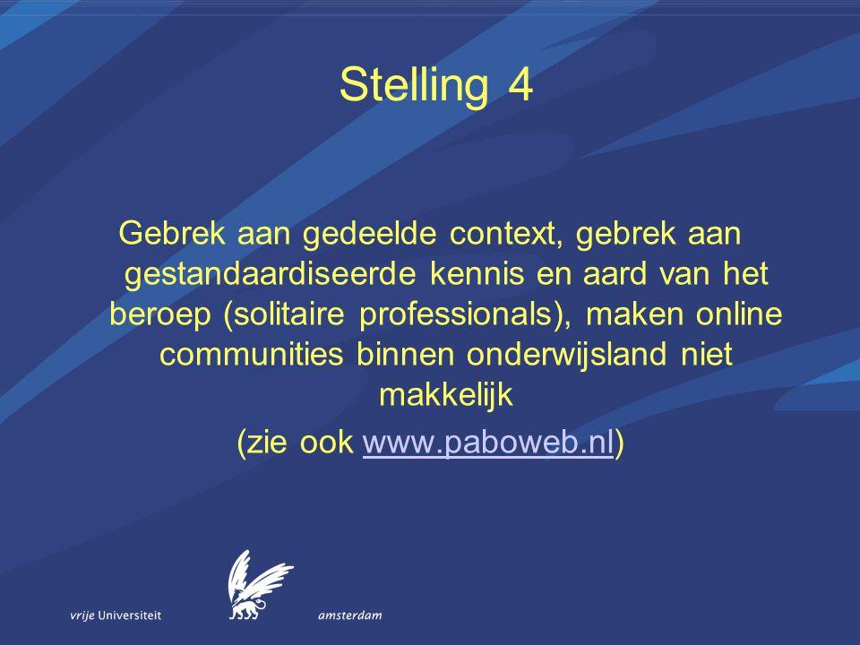 Stelling 4 Gebrek aan gedeelde context, gebrek aan gestandaardiseerde kennis en aard van het beroep (solitaire professionals), maken online communitie