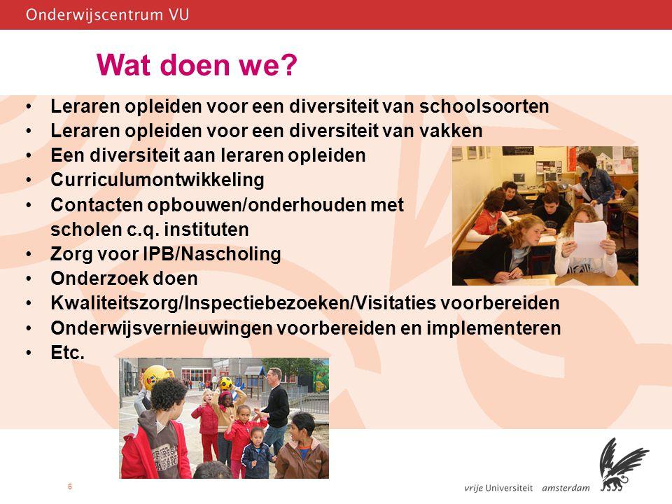 6 Wat doen we? Leraren opleiden voor een diversiteit van schoolsoorten Leraren opleiden voor een diversiteit van vakken Een diversiteit aan leraren op