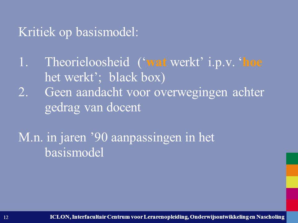 Leiden University. The university to discover. ICLON, Interfacultair Centrum voor Lerarenopleiding, Onderwijsontwikkeling en Nascholing 12 Kritiek op
