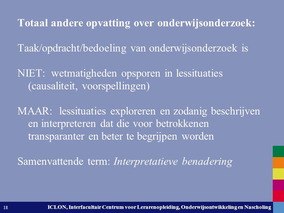 Leiden University. The university to discover. ICLON, Interfacultair Centrum voor Lerarenopleiding, Onderwijsontwikkeling en Nascholing 18 Totaal ande