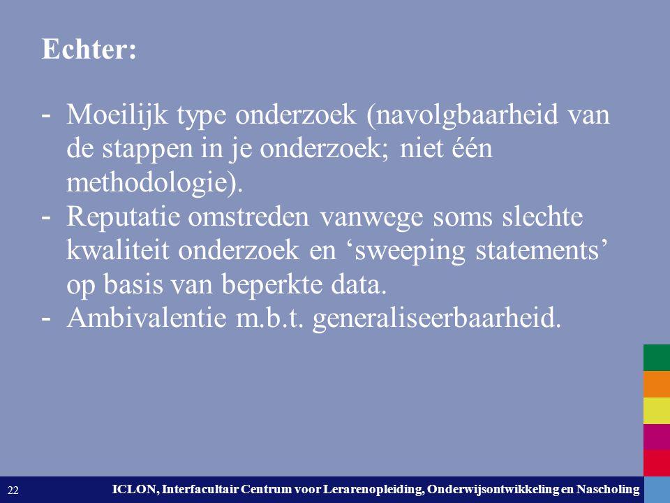 Leiden University. The university to discover. ICLON, Interfacultair Centrum voor Lerarenopleiding, Onderwijsontwikkeling en Nascholing 22 Echter: - M