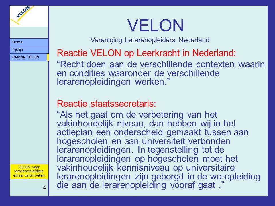 """Tijdlijn VELON waar lerarenopleiders elkaar ontmoeten Reactie VELON Home 4 VELON Reactie VELON op Leerkracht in Nederland: """"Recht doen aan de verschil"""