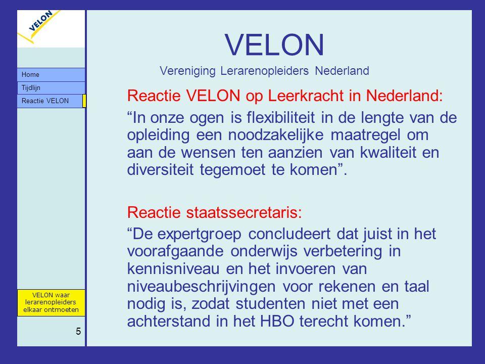 """Tijdlijn VELON waar lerarenopleiders elkaar ontmoeten Reactie VELON Home 5 VELON Reactie VELON op Leerkracht in Nederland: """"In onze ogen is flexibilit"""