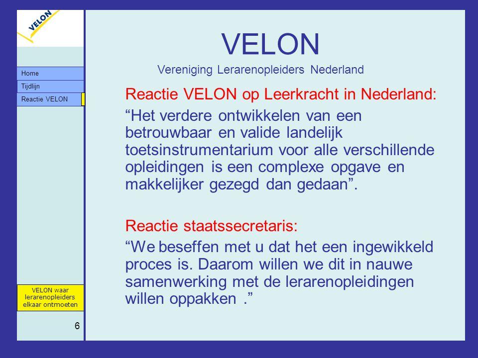 """Tijdlijn VELON waar lerarenopleiders elkaar ontmoeten Reactie VELON Home 6 VELON Reactie VELON op Leerkracht in Nederland: """"Het verdere ontwikkelen va"""
