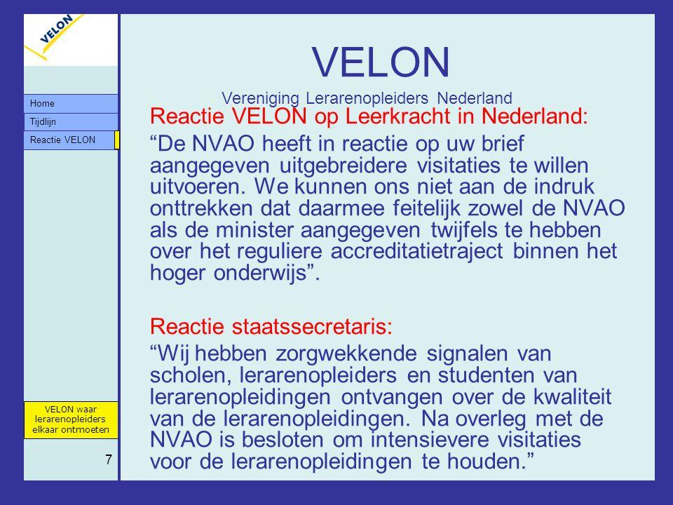 """Tijdlijn VELON waar lerarenopleiders elkaar ontmoeten Reactie VELON Home 7 VELON Reactie VELON op Leerkracht in Nederland: """"De NVAO heeft in reactie o"""