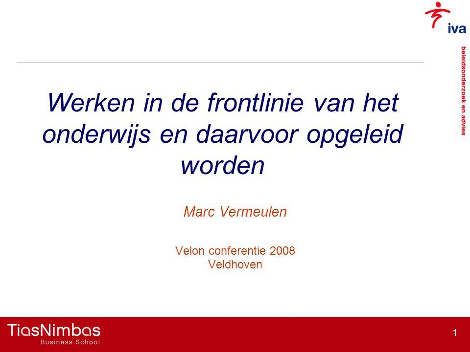 1 Marc Vermeulen Velon conferentie 2008 Veldhoven Werken in de frontlinie van het onderwijs en daarvoor opgeleid worden