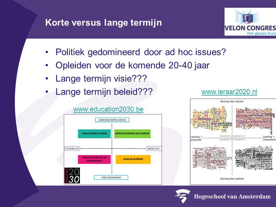 Korte versus lange termijn Politiek gedomineerd door ad hoc issues.