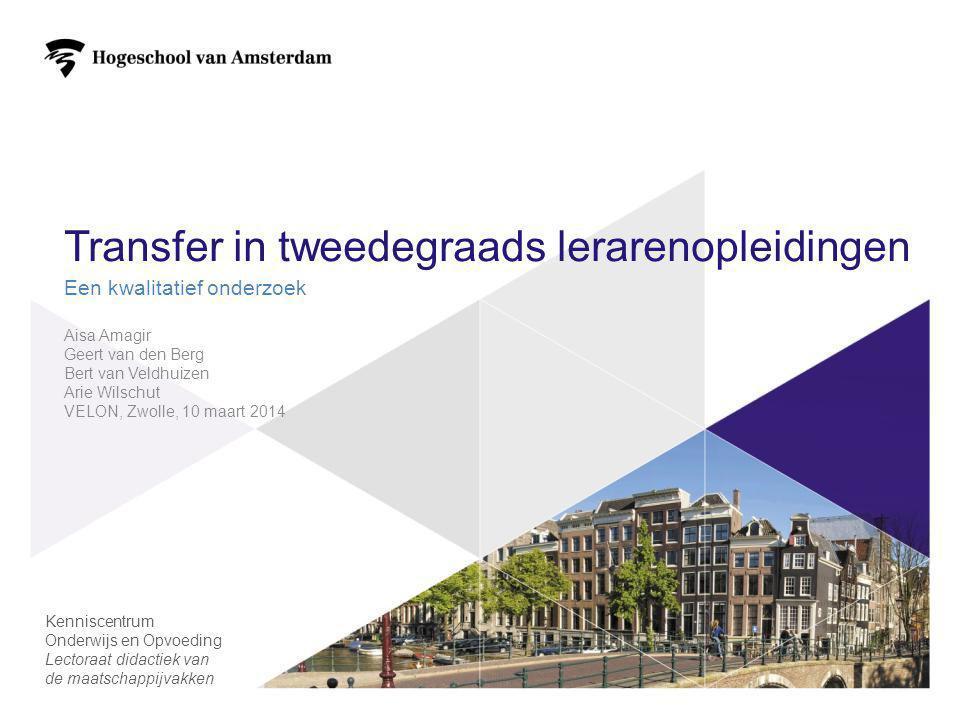 Transfer in tweedegraads lerarenopleidingen Een kwalitatief onderzoek Aisa Amagir Geert van den Berg Bert van Veldhuizen Arie Wilschut VELON, Zwolle,