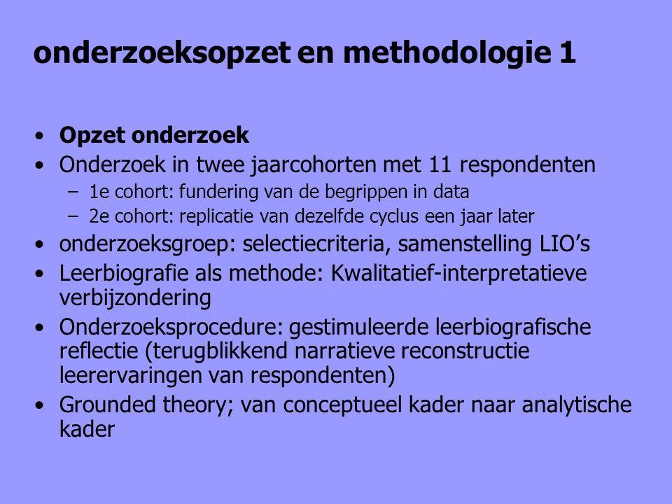 onderzoeksopzet en methodologie 1 Opzet onderzoek Onderzoek in twee jaarcohorten met 11 respondenten –1e cohort: fundering van de begrippen in data –2