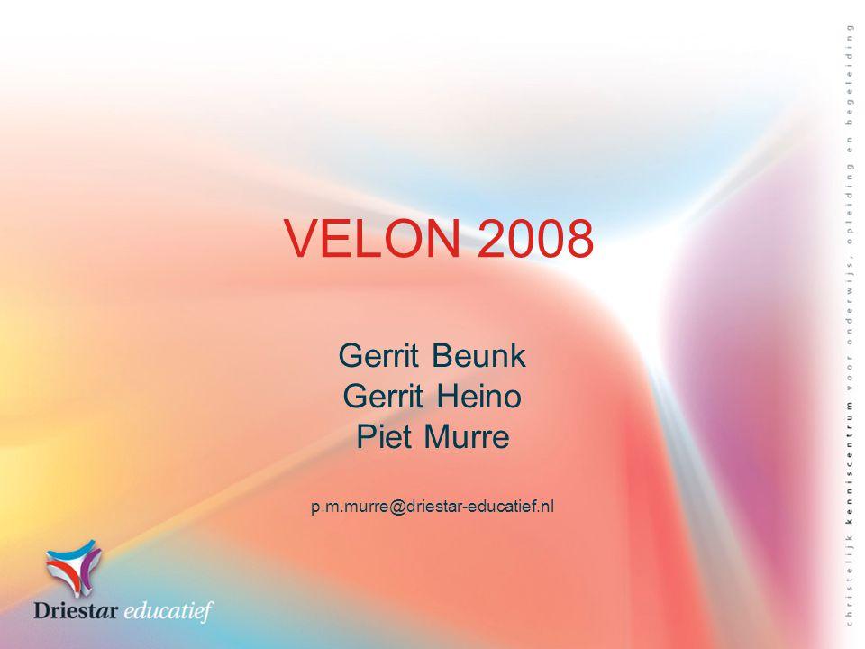 VELON 2008 Gerrit Beunk Gerrit Heino Piet Murre p.m.murre@driestar-educatief.nl