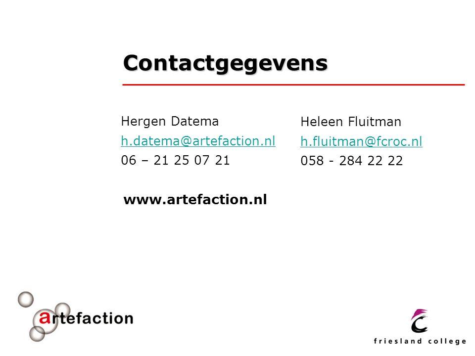 Contactgegevens Hergen Datema h.datema@artefaction.nl 06 – 21 25 07 21 Heleen Fluitman h.fluitman@fcroc.nl 058 - 284 22 22 www.artefaction.nl