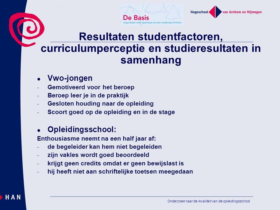 Onderzoek naar de kwaliteit van de opleidingsschool Resultaten studentfactoren, curriculumperceptie en studieresultaten in samenhang Vwo-jongen  Gemo
