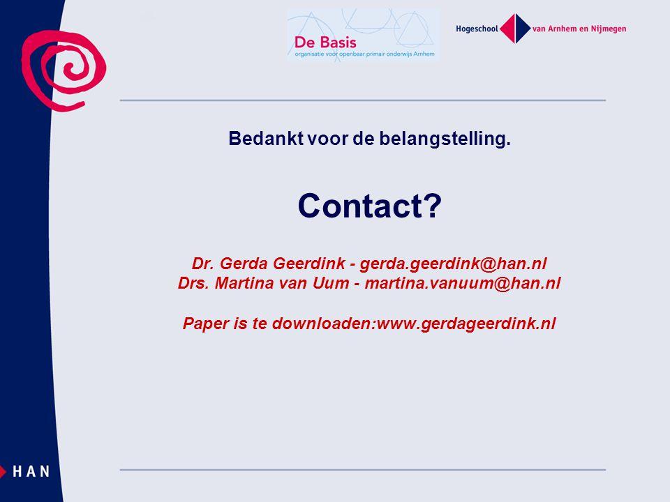 Bedankt voor de belangstelling. Contact? Dr. Gerda Geerdink - gerda.geerdink@han.nl Drs. Martina van Uum - martina.vanuum@han.nl Paper is te downloade