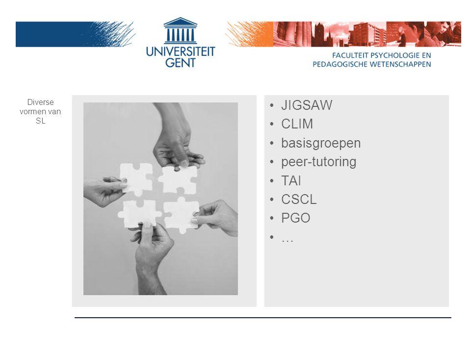 JIGSAW CLIM basisgroepen peer-tutoring TAI CSCL PGO … Diverse vormen van SL