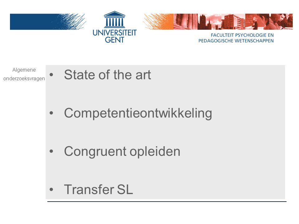 State of the art Competentieontwikkeling Congruent opleiden Transfer SL Algemene onderzoeksvragen