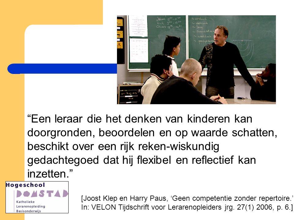"""""""Een leraar die het denken van kinderen kan doorgronden, beoordelen en op waarde schatten, beschikt over een rijk reken-wiskundig gedachtegoed dat hij"""