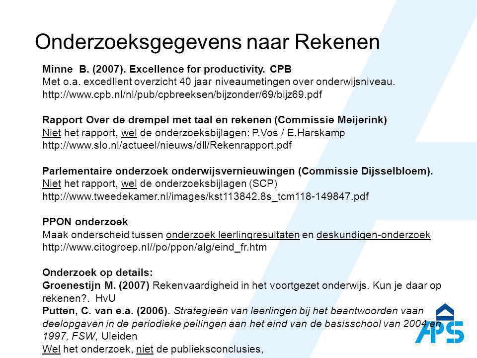 Onderzoeksgegevens naar Rekenen Minne B. (2007). Excellence for productivity. CPB Met o.a. excedllent overzicht 40 jaar niveaumetingen over onderwijsn