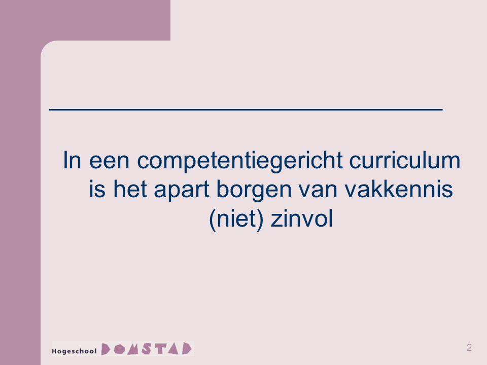 2 In een competentiegericht curriculum is het apart borgen van vakkennis (niet) zinvol