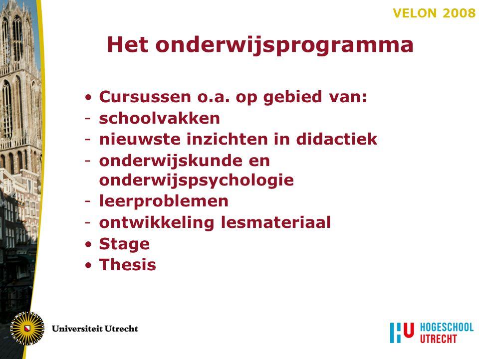 VELON 2008 Het onderwijsprogramma Cursussen o.a. op gebied van: -schoolvakken -nieuwste inzichten in didactiek -onderwijskunde en onderwijspsychologie