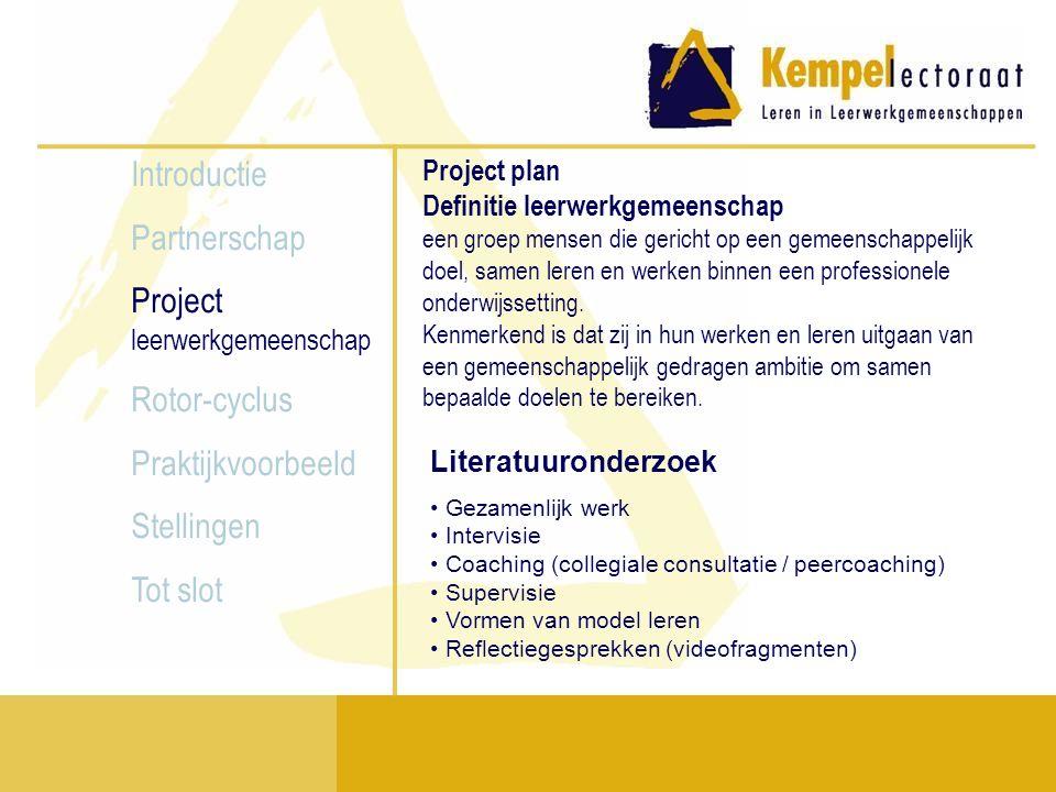 Introductie Partnerschap Project leerwerkgemeenschap Rotor-cyclus Praktijkvoorbeeld Stellingen Tot slot Praktijkvoorbeeld videofragment
