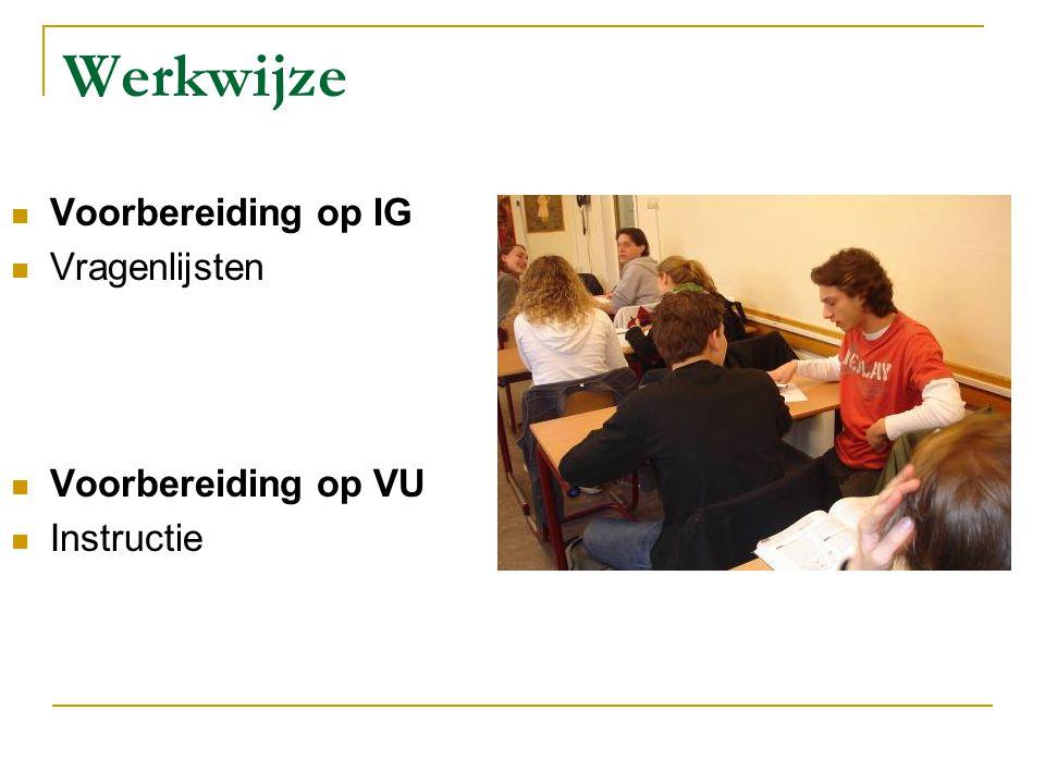 Werkwijze Voorbereiding op IG Vragenlijsten Voorbereiding op VU Instructie