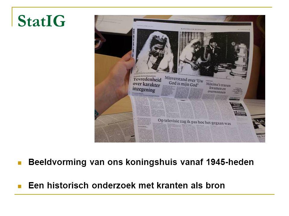 StatIG Beeldvorming van ons koningshuis vanaf 1945-heden Een historisch onderzoek met kranten als bron