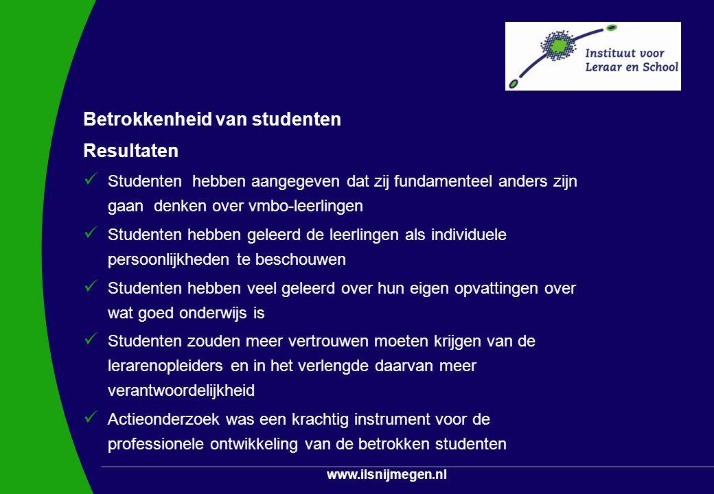 www.ilsnijmegen.nl Betrokkenheid van studenten Resultaten Studenten hebben aangegeven dat zij fundamenteel anders zijn gaan denken over vmbo-leerlinge
