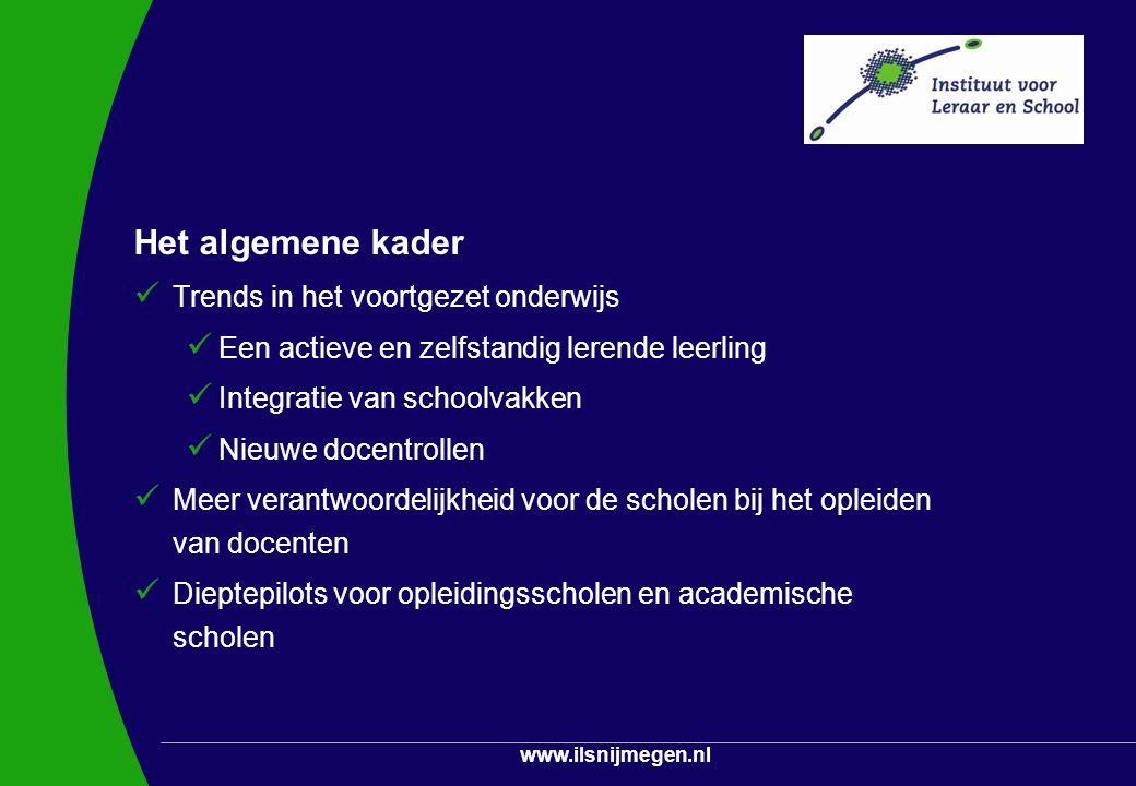 www.ilsnijmegen.nl Het algemene kader Trends in het voortgezet onderwijs Een actieve en zelfstandig lerende leerling Integratie van schoolvakken Nieuw
