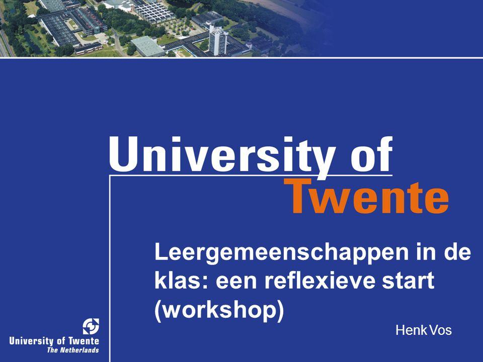 Leergemeenschappen in de klas: een reflexieve start (workshop) Henk Vos