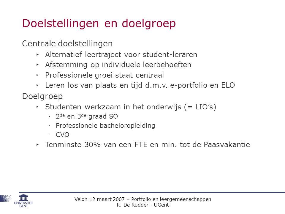 Velon 12 maart 2007 – Portfolio en leergemeenschappen R. De Rudder - UGent Doelstellingen en doelgroep Centrale doelstellingen ‣ Alternatief leertraje
