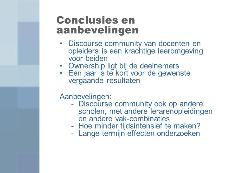 Conclusies en aanbevelingen Discourse community van docenten en opleiders is een krachtige leeromgeving voor beiden Ownership ligt bij de deelnemers E