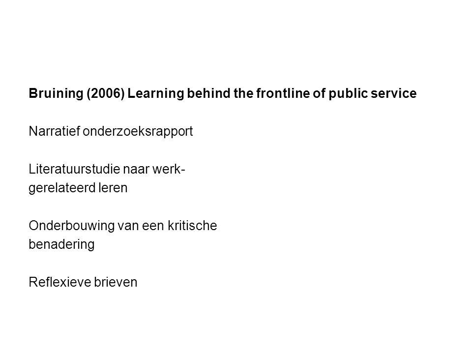 Bruining (2006) Learning behind the frontline of public service Narratief onderzoeksrapport Literatuurstudie naar werk- gerelateerd leren Onderbouwing