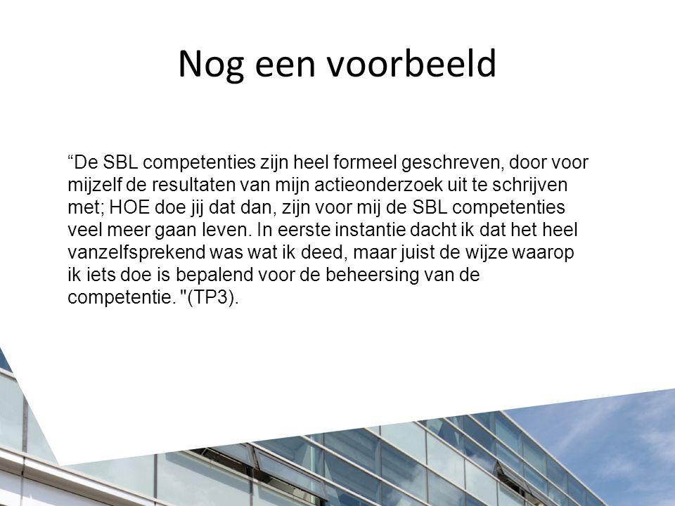 De SBL competenties zijn heel formeel geschreven, door voor mijzelf de resultaten van mijn actieonderzoek uit te schrijven met; HOE doe jij dat dan, zijn voor mij de SBL competenties veel meer gaan leven.