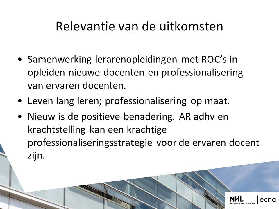 Relevantie van de uitkomsten Samenwerking lerarenopleidingen met ROC's in opleiden nieuwe docenten en professionalisering van ervaren docenten.