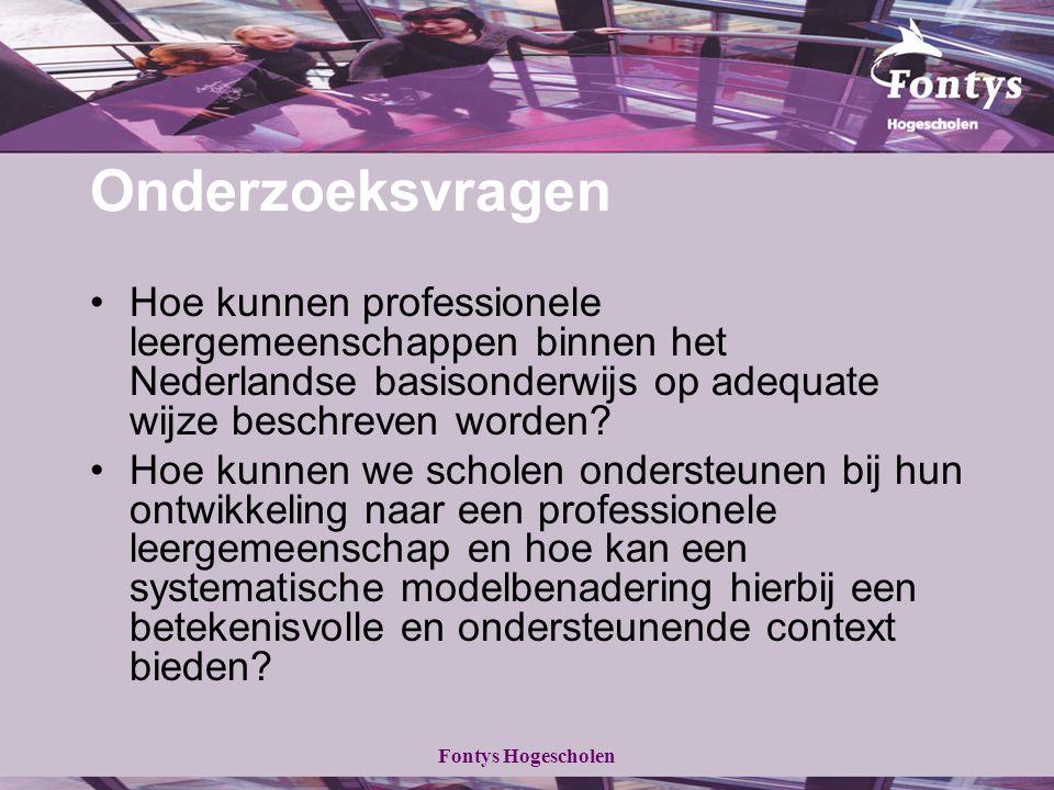 Fontys Hogescholen Onderzoeksvragen Hoe kunnen professionele leergemeenschappen binnen het Nederlandse basisonderwijs op adequate wijze beschreven wor