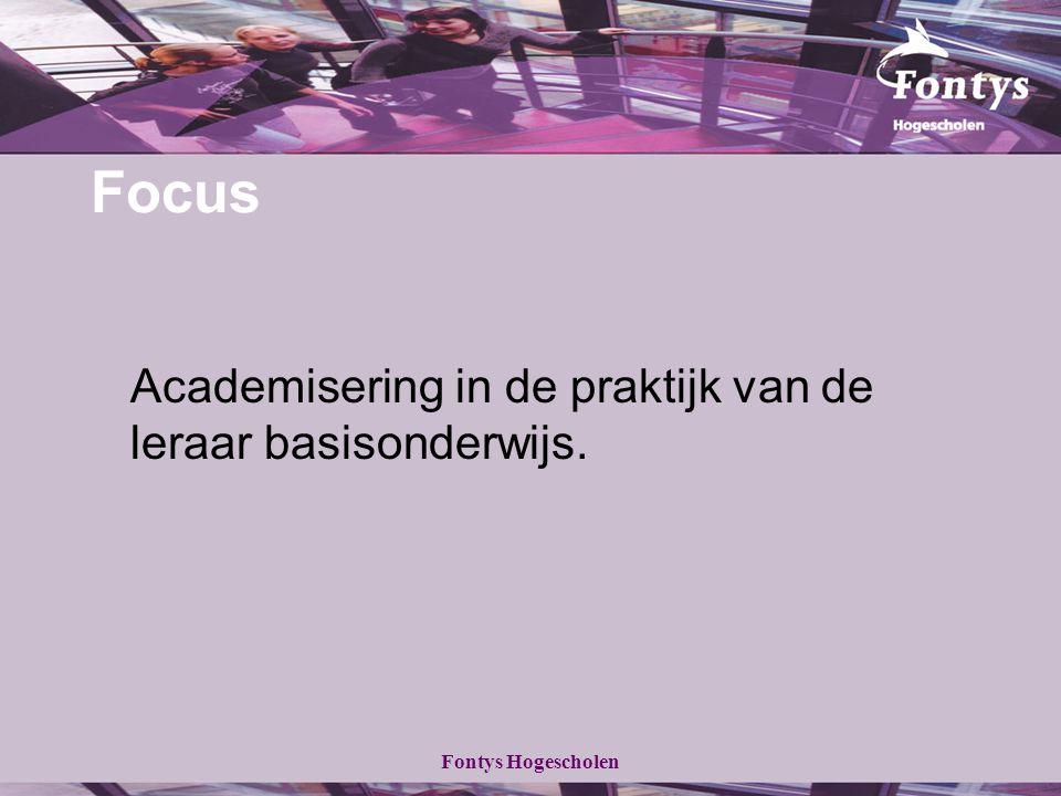 Fontys Hogescholen Focus Academisering in de praktijk van de leraar basisonderwijs.