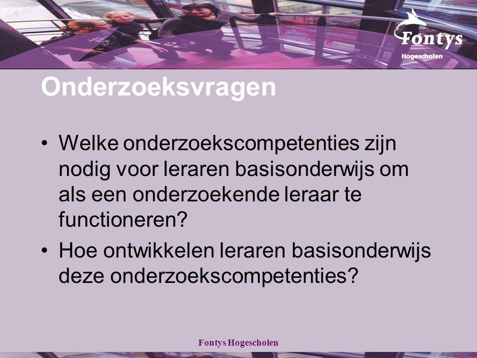 Fontys Hogescholen Onderzoeksvragen Welke onderzoekscompetenties zijn nodig voor leraren basisonderwijs om als een onderzoekende leraar te functionere